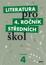 Literatura pro 4. roèník SŠ - pracovní sešit - Zkrácená verze