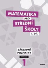 Matematika pro støední školy 1. díl - Uèebnice