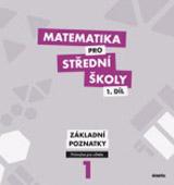 Matematika pro støední školy 1. díl - Prùvodce pro uèitele