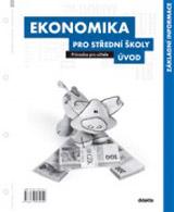 Ekonomika pro støední školy - Úvod - Prùvodce pro uèitele