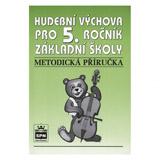 Hudební výchova pro 5. roèník základní školy Metodická pøíruèka
