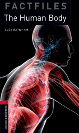 New Oxford Bookworms Library 3 The Human Body Factfile