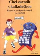 Chci závodit s kalkulaèkou - pracovní sešit (4-11)
