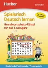 Spielerisch Deutsch lernen Grundwortschatz-Rätsel für das 1. Schuljahr