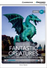 Cambridge Discovery Education Interactive Readers A1 Fantastic Creatures: Monsters, Mermaids, and Wild Men