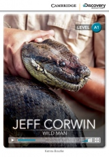 Cambridge Discovery Education Interactive Readers A1 Jeff Corwin: Wild Man