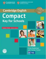Compact Key (KET) for Schools Student�s Pack (Student�s Book without Answers with CD-ROM, Workbook without Answers with Audio CD)