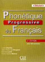 Phonétique progressive du francais Debutant - 2e édition - Livre de l´éleve