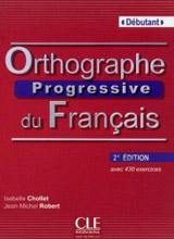 Orthographe progressive du francais - 2e édition - Livre + CD audio Debutant
