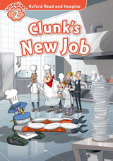 Oxford Read and Imagine 2 Clunk´s New Job