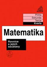 Matematika pro nižší roèníky víceletých gymnázií - Rovnice a jejich soustavy