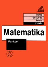 Matematika pro nižší roèníky víceletých gymnázií - Funkce