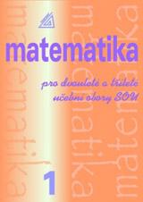 Matematika pro dvouleté a tøíleté obory SOU,1. díl (2.vydání)