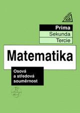 Matematika pro nižší roèníky víceletých gymnázií - Osová a støedová soumìrnost