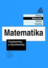 Matematika pro nižší roèníky víceletých gymnázií - Trojúhelníky a ètyøúhelníky