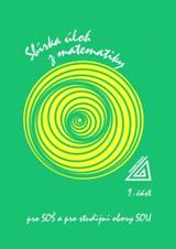 Sbírka úloh z matematiky pro SOŠ a SO SOU, I.èást