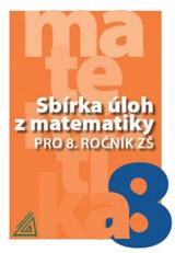 Sbírka úloh z matematiky pro 8. roèník ZŠ