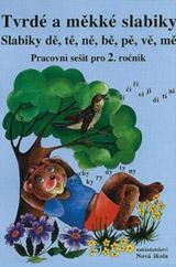 Tvrdé a mìkké slabiky – pracovní sešit - Zdena Horáková (2-52)