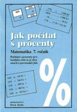 Jak poèítat s procenty - pracovní sešit - Zdena Rosecká (7-15)