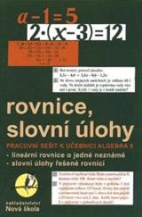 Algebra 8, Rovnice a slovní úlohy – pracovní sešit - Zdena Rosecká (8-12)