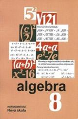 Algebra 8 – uèebnice - Zdena Rosecká a kolektiv uèitelù (8-10)