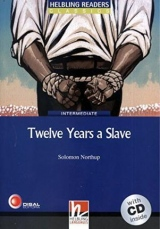 HELBLING READERS Blue Series Level 5 Twelve Years a Slave + audio CD (Solomon Northup)