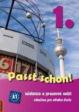 Passt schon! 1. Nìmèina pro SŠ - Uèebnice a pracovní sešit