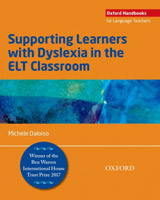 Supporting Learners with Dyslexia in the ELT Classroom: Supporting Learners with Dyslexia in the Elt Classroom