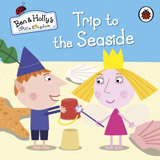 Ben and Holly´s Little Kingdom: Trip to the Seaside