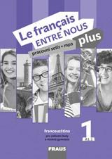 Le français ENTRE NOUS plus 1 pracovní sešit