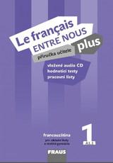 Le francais ENTRE NOUS plus 1 pøíruèka uèitele + CD