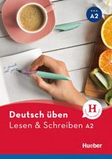 deutsch üben Lesen + Schreiben A2 NEU