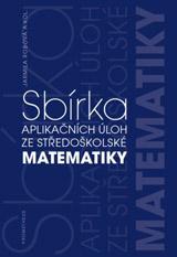 Sbírka aplikaèních úloh ze støedoškolské matematiky