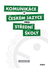 Komunikace v èeském jazyce pro støední školy (pracovní sešit)