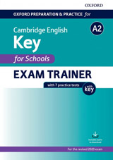 Oxford Preparation & Practice for Cambridge English A2 Key for Schools (2020 Exam) Exam Trainer Student´s Book Pack with Answer Key