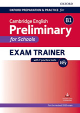 Oxford Preparation & Practice for Cambridge English B1 Preliminary for Schools (2020 Exam) Exam Trainer Student´s Book Pack with Answer Key