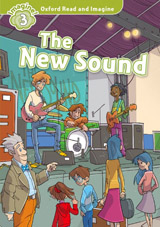 Oxford Read and Imagine 3 The New Sound