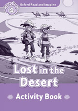 Oxford Read and Imagine 4 Lost in the Desert Activity Book