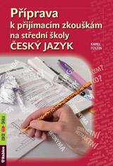 Pøíprava k pøijímacím zkouškám na støední školy - Èeský jazyk