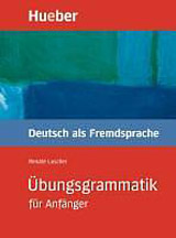 Übungsgrammatik für Anfänger Lehr- und Übungsbuch