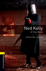 New Oxford Bookworms Library 1 Ned Kelly: A True Story
