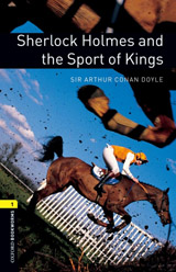 New Oxford Bookworms Library 1 Sherlock Holmes and the Sport of Kings