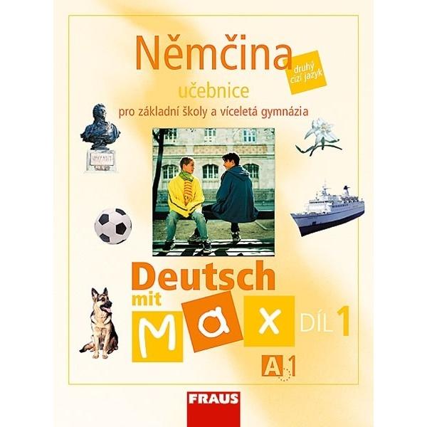 Deutsch mit Max A1 díl 1 UČ (němčina jako 2.cizí jazyk na ZŠ)