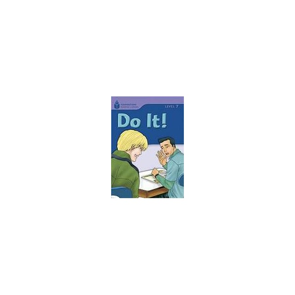 FOUNDATION READERS 7.2 - DO IT!