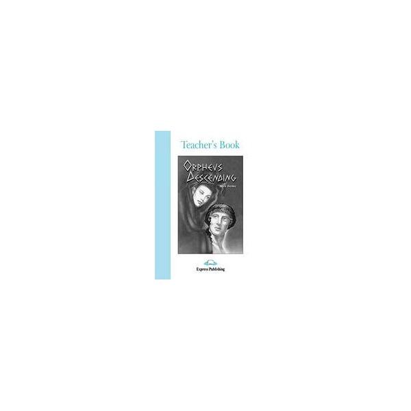 Graded Readers 4 Orpheus Descending - Teacher´s Book