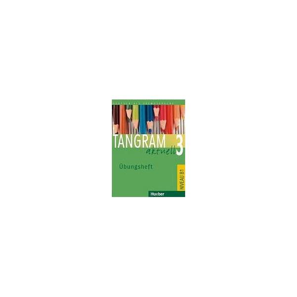Tangram aktuell 3. Lektion 1-4 Übungsheft Lektionen 1-7