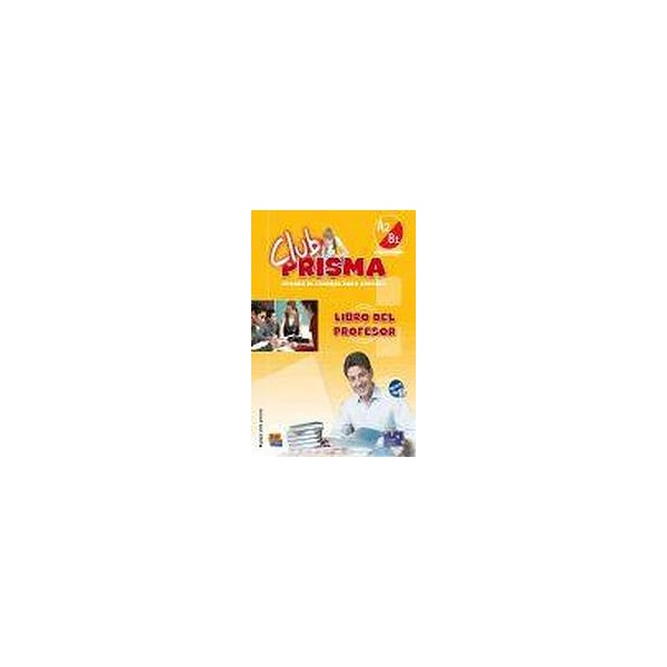 Club Prisma Intermedio A2/B1 Libro del profesor + CD