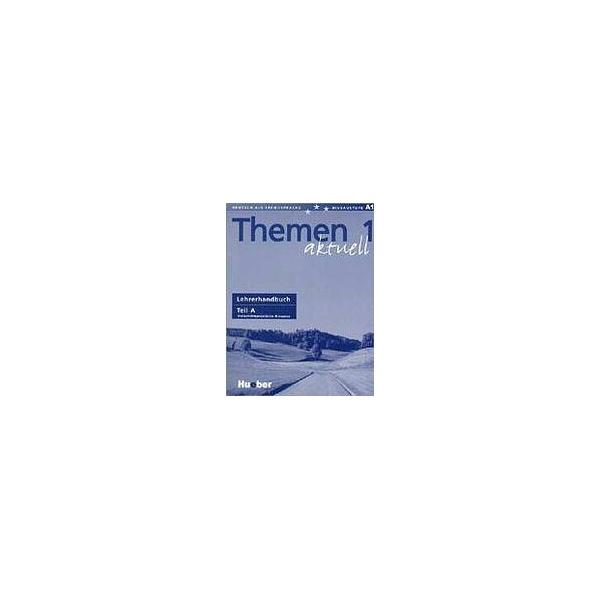 Themen aktuell 1 Lehrerhandbuch Teil A
