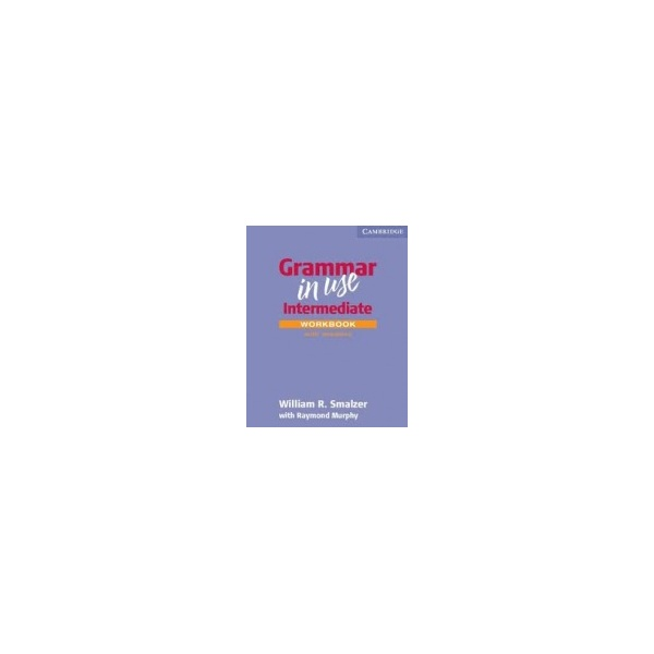 Grammar in Use Intermediate Workbook with Answers - second edition