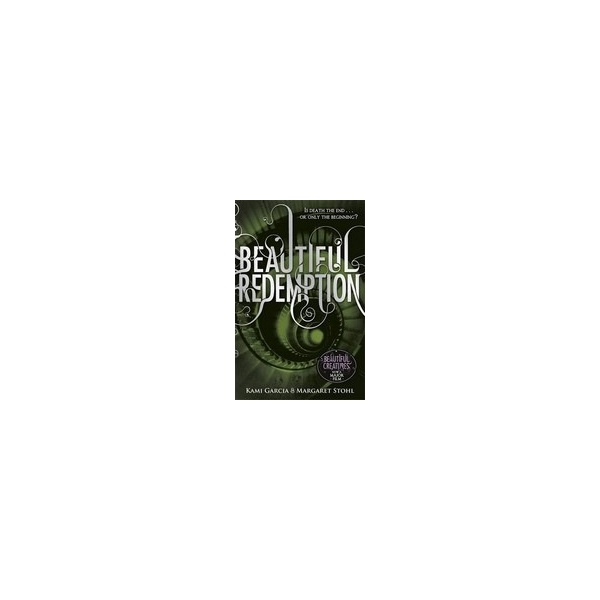 Beautiful Redemption (Beautiful Creatures #4)